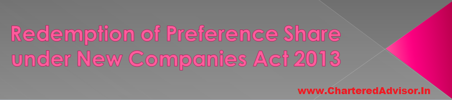 Redemption of Preference Share under New Companies Act 2013